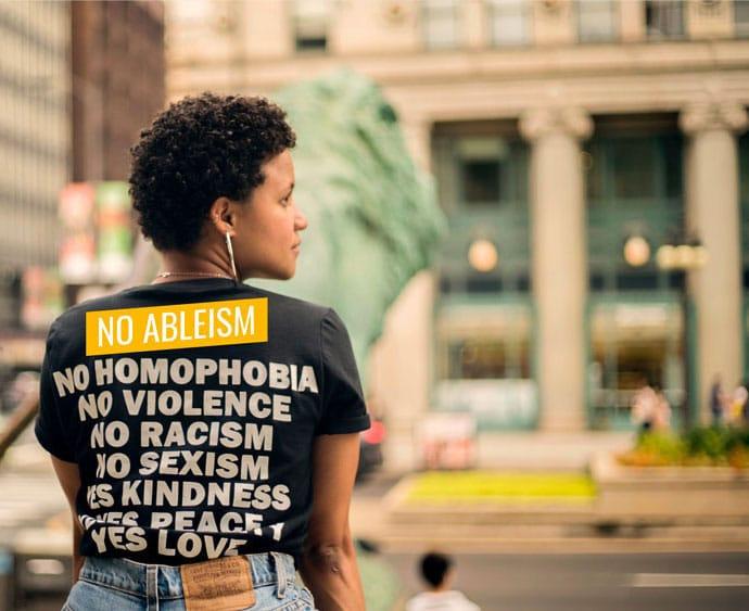 No homophobia, no violence, no racism, no sexism, NO ABLEISM